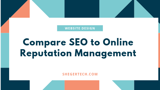 Compare SEO to Online Reputation Management