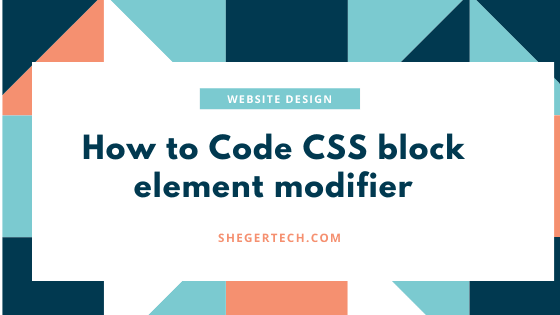 How to Code CSS block element modifier