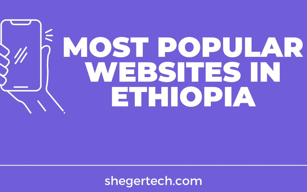 10 Most Popular Websites in Ethiopia